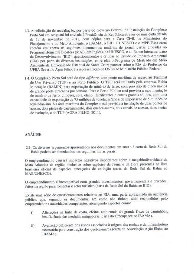 1.3. A solicitação de reavaliação,  por parte do Govemo Federal,  da instalação do Complexo Porto Sul em Ariguatá foi envi...