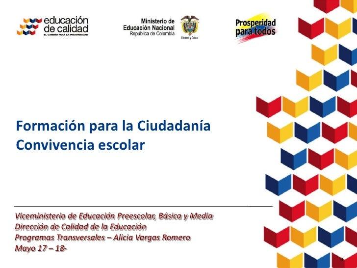 BOG-AAA123-20110325-Formación para la CiudadaníaConvivencia escolarViceministerio de Educación Preescolar, Básica y MediaD...