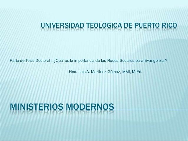 MINISTERIOS MODERNOS Parte de Tesis Doctoral , ¿Cuál es la importancia de las Redes Sociales para Evangelizar? Hno. Luis A...