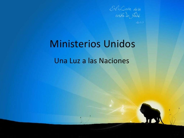 Ministerios Unidos<br />Una Luz a las Naciones<br />