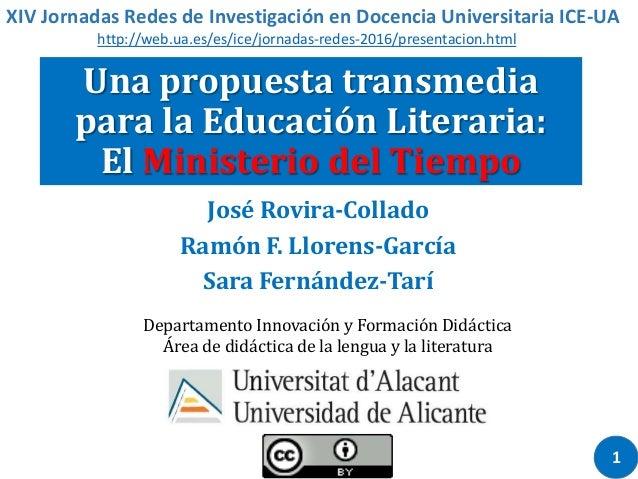 Una propuesta transmedia para la Educación Literaria: El Ministerio del Tiempo XIV Jornadas Redes de Investigación en Doce...
