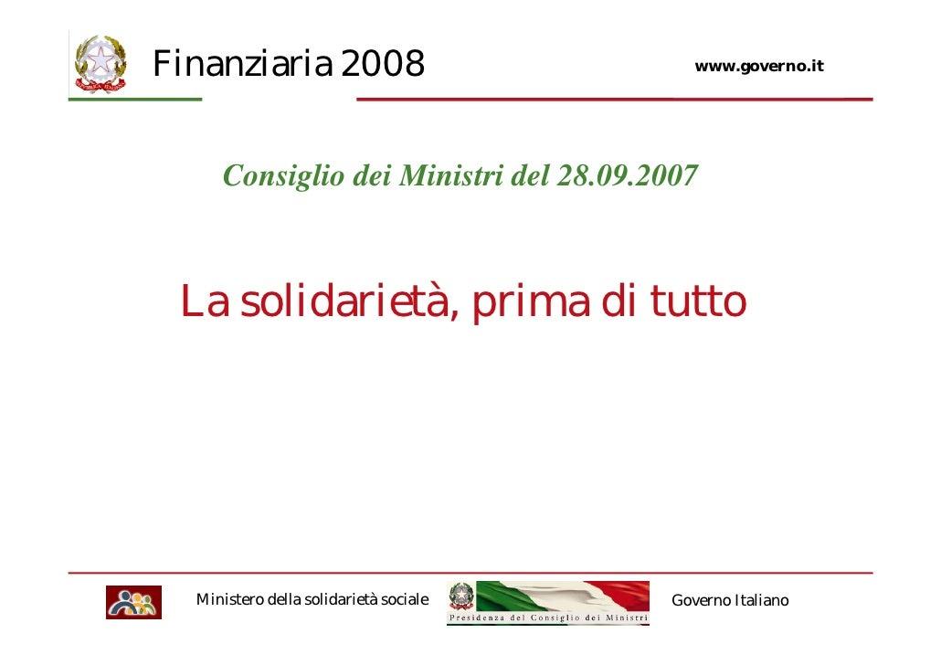 Finanziaria 2008                           www.governo.it           Consiglio dei Ministri del 28.09.2007     La solidarie...
