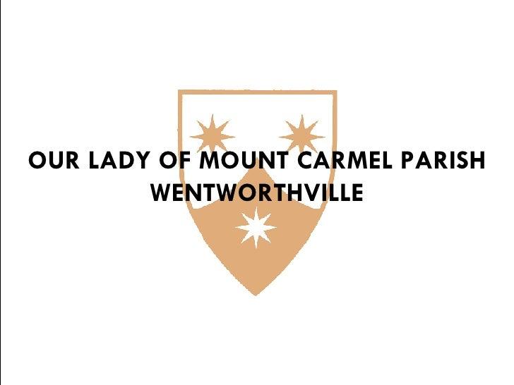 OUR LADY OF MOUNT CARMEL PARISH WENTWORTHVILLE
