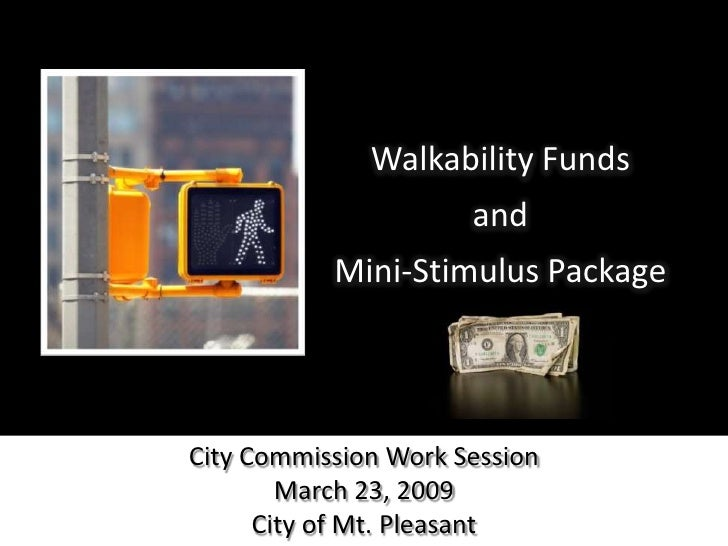 Walkability Funds<br />and<br />Mini-Stimulus Package<br />City Commission Work Session<br />March 23, 2009<br />City of M...