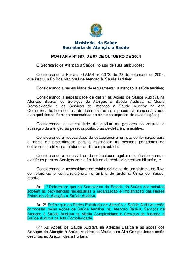 Ministério da Saúde Secretaria de Atenção à Saúde PORTARIA Nº 587, DE 07 DE OUTUBRO DE 2004 O Secretário de Atenção à Saúd...