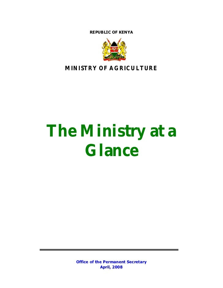 Farmer's Agribusiness Training Course: Module 1 Lesson 2 Supplementary Reading. Republic of Kenya Ministry of Agriculture: The Ministry at a Glance