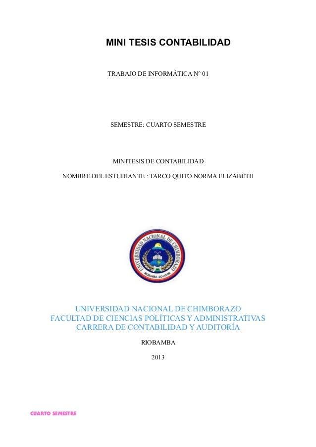 MINI TESIS CONTABILIDAD TRABAJO DE INFORMÁTICA N° 01 SEMESTRE: CUARTO SEMESTRE MINITESIS DE CONTABILIDAD NOMBRE DEL ESTUDI...