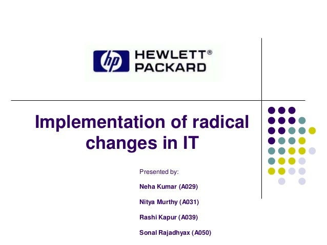 Implementation of radical changes in IT - HP