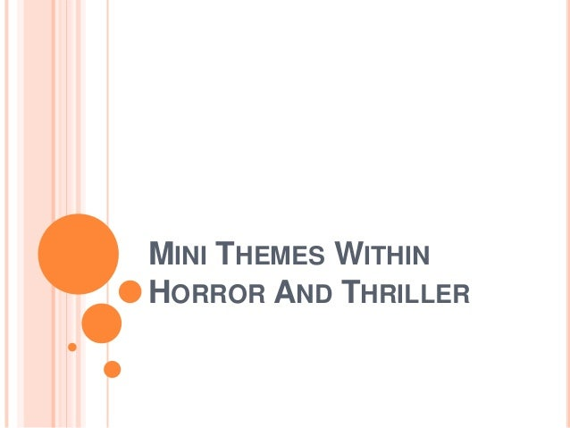 MINI THEMES WITHINHORROR AND THRILLER