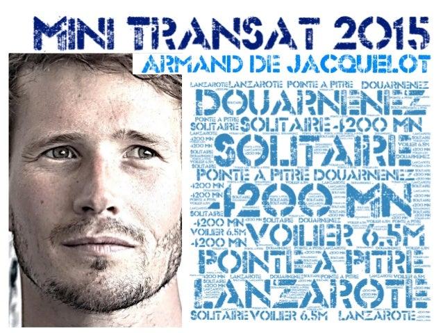 La Mini Transat Une course extra ordinaire… A mi chemin entre la compétition et l'aventure, la Mini Transat est la seule c...