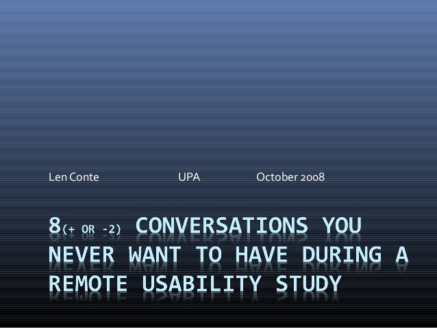 8 + or -2 Coversations You Never Want to Have During a Remote Usability Study