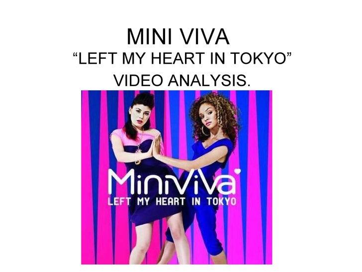 """MINI VIVA """"LEFT MY HEART IN TOKYO"""" VIDEO ANALYSIS."""