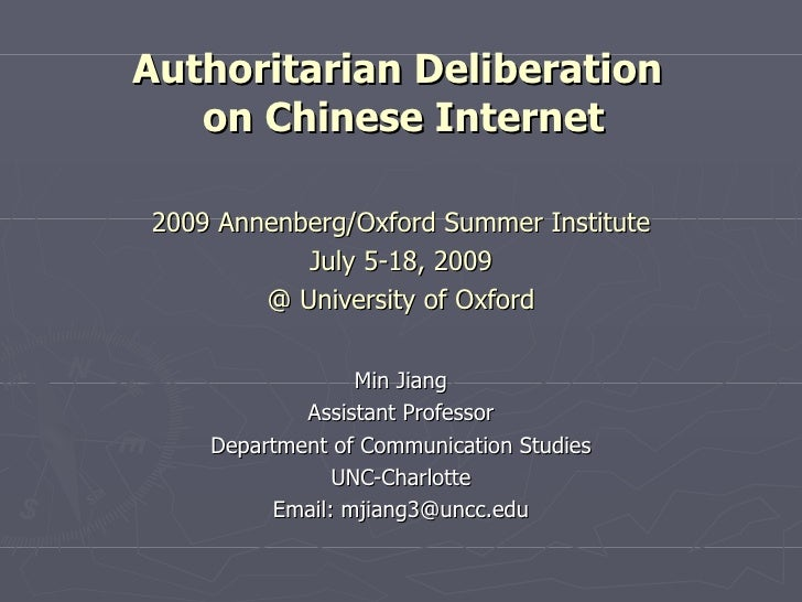 Authoritarian Deliberation    on Chinese Internet  2009 Annenberg/Oxford Summer Institute            July 5-18, 2009      ...