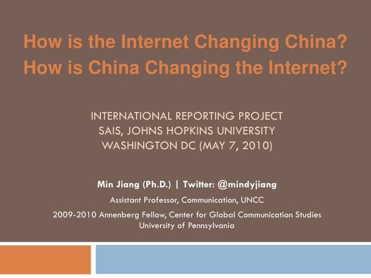 How is the Internet Changing China? How is China Changing the Internet?              INTERNATIONAL REPORTING PROJECT      ...
