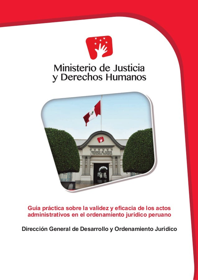Dirección General de Desarrollo y Ordenamiento Jurídico Guía práctica sobre la validez y eficacia de los actos administrat...