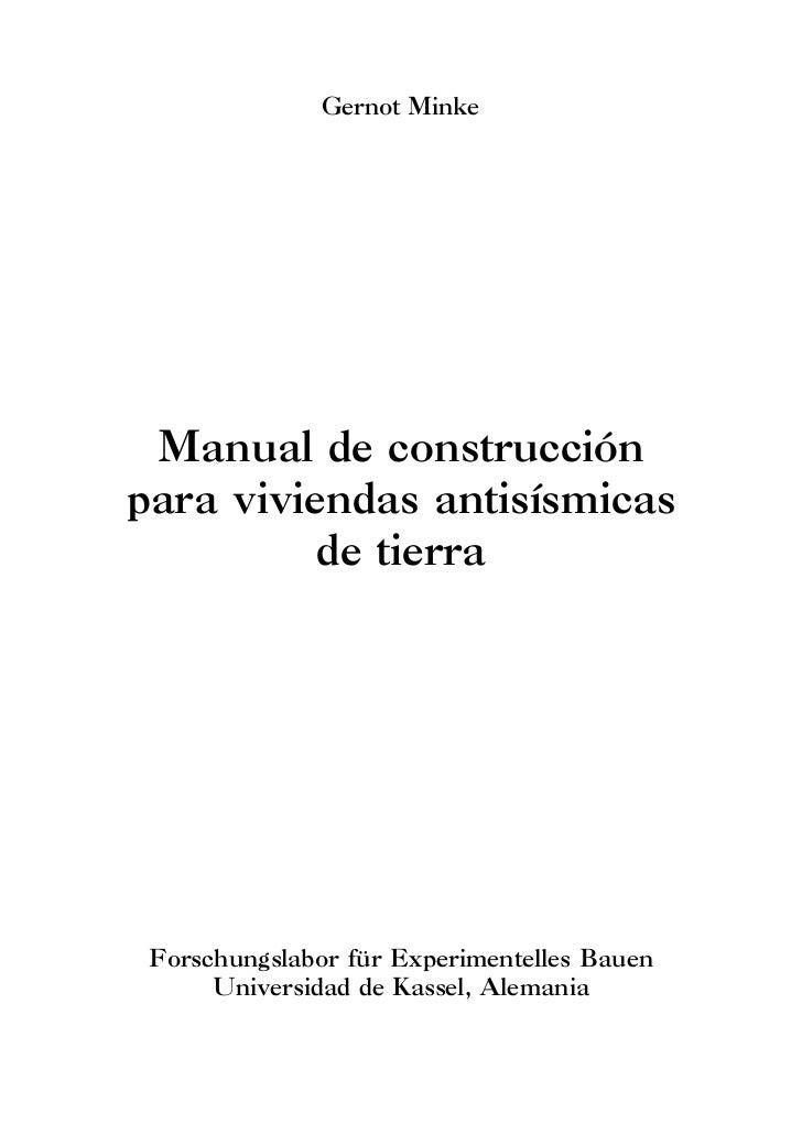 Gernot Minke Manual de construcciónpara viviendas antisísmicas          de tierra Forschungslabor für Experimentelles Baue...