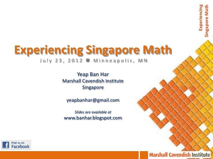 Experiencing                                         Singapore MathExperiencing Singapore Math    July 23, 2012  Minneapo...