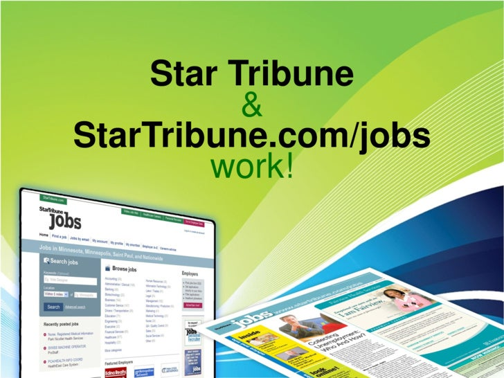 Star Tribune           & StarTribune.com/jobs         work!
