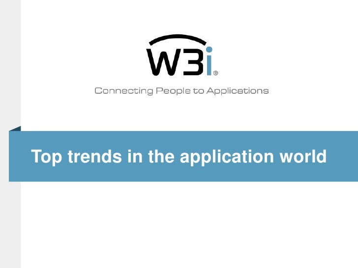 Top trends in the application world<br />