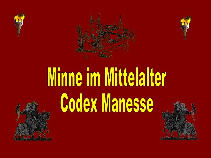 Minne im Mittelalter  Codex Manesse