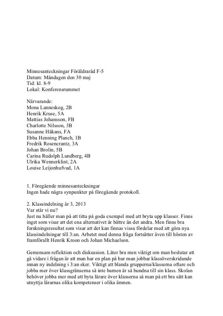 Minnesanteckningar Föräldraråd F-5Datum: Måndagen den 30 majTid: kl. 8-9Lokal: KonferensrummetNärvarande:Mona Lanneskog, 2...
