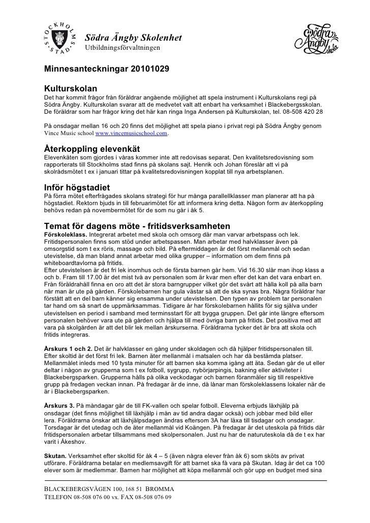 Södra Ängby Skolenhet               UtbildningsförvaltningenMinnesanteckningar 20101029KulturskolanDet har kommit frågor f...