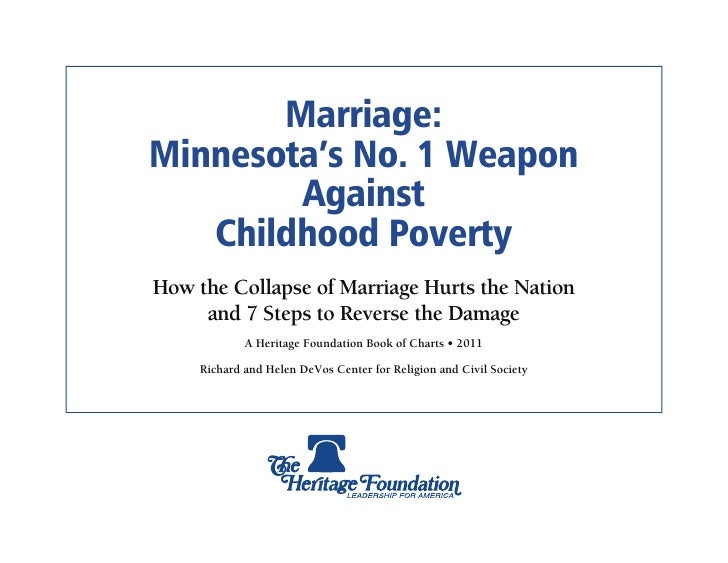 Marriage:Minnesota's No. 1 Weapon        Against   Childhood PovertyHow the Collapse of Marriage Hurts the Nation     and ...