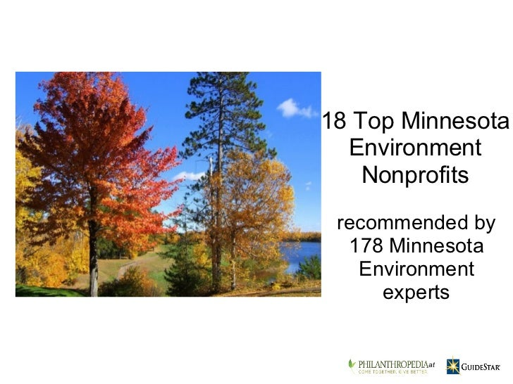 recommended by 178 Minnesota Environment experts 18 Top Minnesota Environment Nonprofits    at
