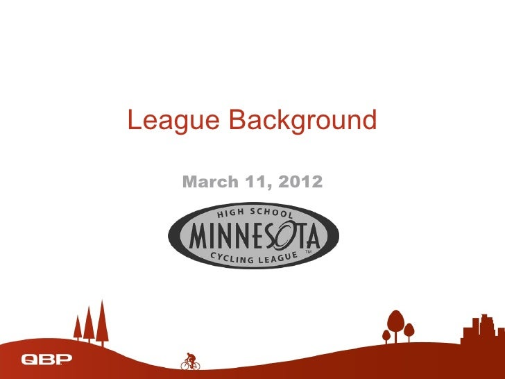 League Background   March 11, 2012