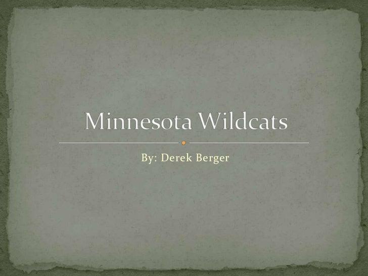 By: Derek Berger<br />Minnesota Wildcats<br />
