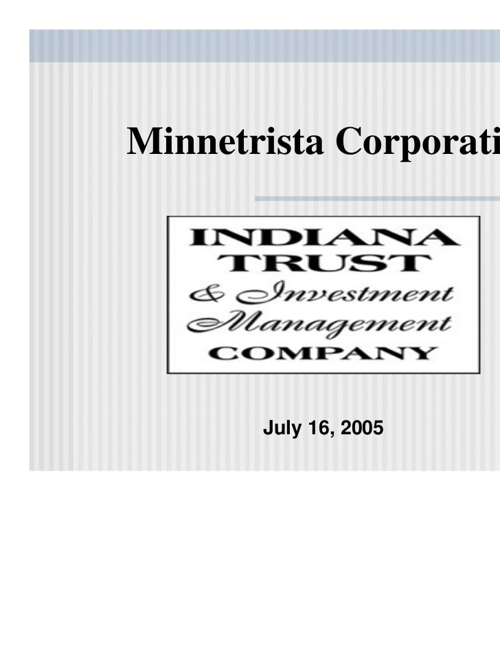 BeforeMinnetrista Corporation       July 16, 2005