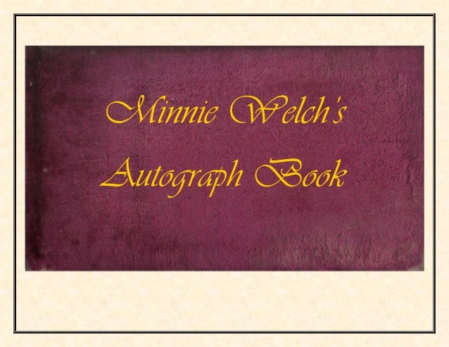 Minnie Welch's Autograph Book