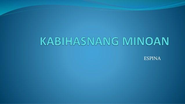 kABIHASNANG Minoan
