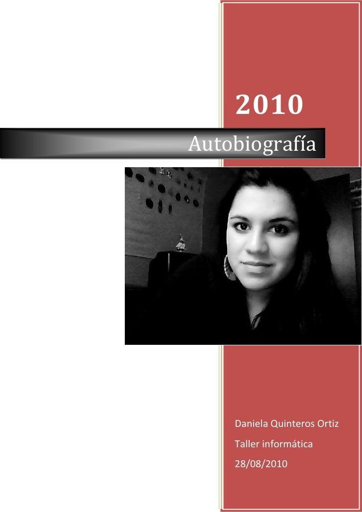 2010 Autobiografía         Daniela Quinteros Ortiz     Taller informática     28/08/2010