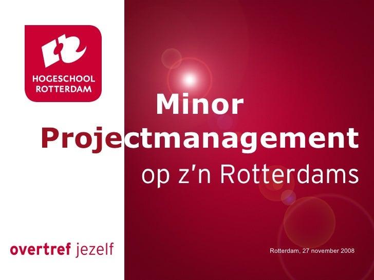 Minor  Proje ctmanagement Rotterdam, 27 november 2008