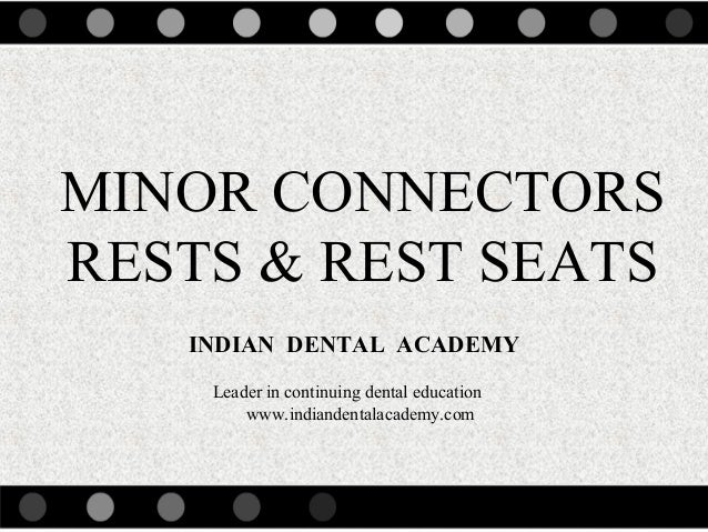 Minor connectors & rests & rest seats./ dental education in india