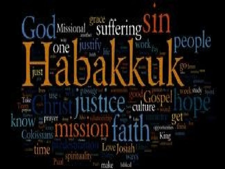 An Interview with God    Habakkuk is a short book (3 chapters).    Habakkuk asks the quesitons.    God answers them.  ...
