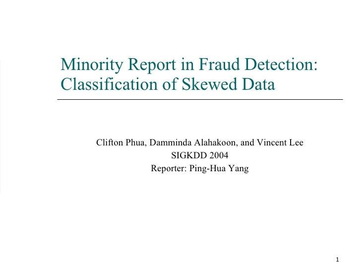11/04 Regular Meeting: Monority Report in Fraud Detection Classification of Skewed Data
