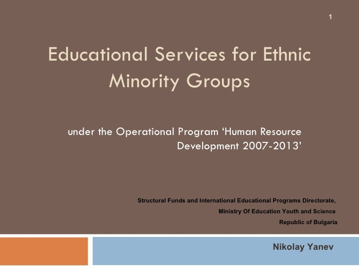 Educational Services for Ethnic Minority Groups under the Operational Program 'Human Resource Development 2007-2013' Struc...