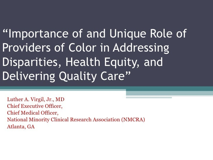 """Importance of and Unique Role ofProviders of Color in AddressingDisparities, Health Equity, andDelivering Quality Care""Lu..."