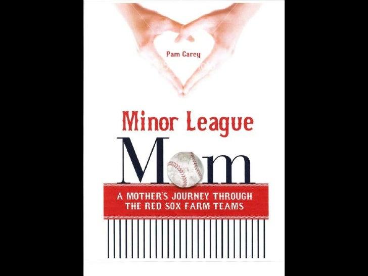 Minor Lague Mom<br />Pam Caey<br />