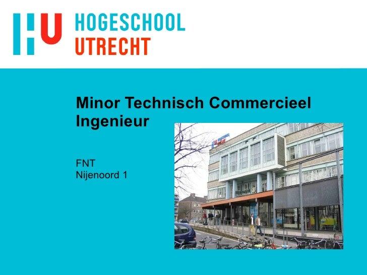 Minor Technisch Commercieel Ingenieur FNT Nijenoord 1