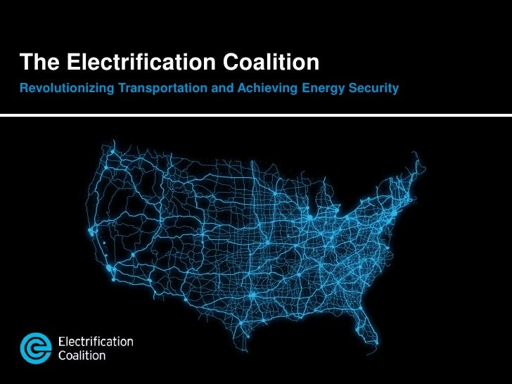 The Electrification CoalitionRevolutionizing Transportation and Achieving Energy Security