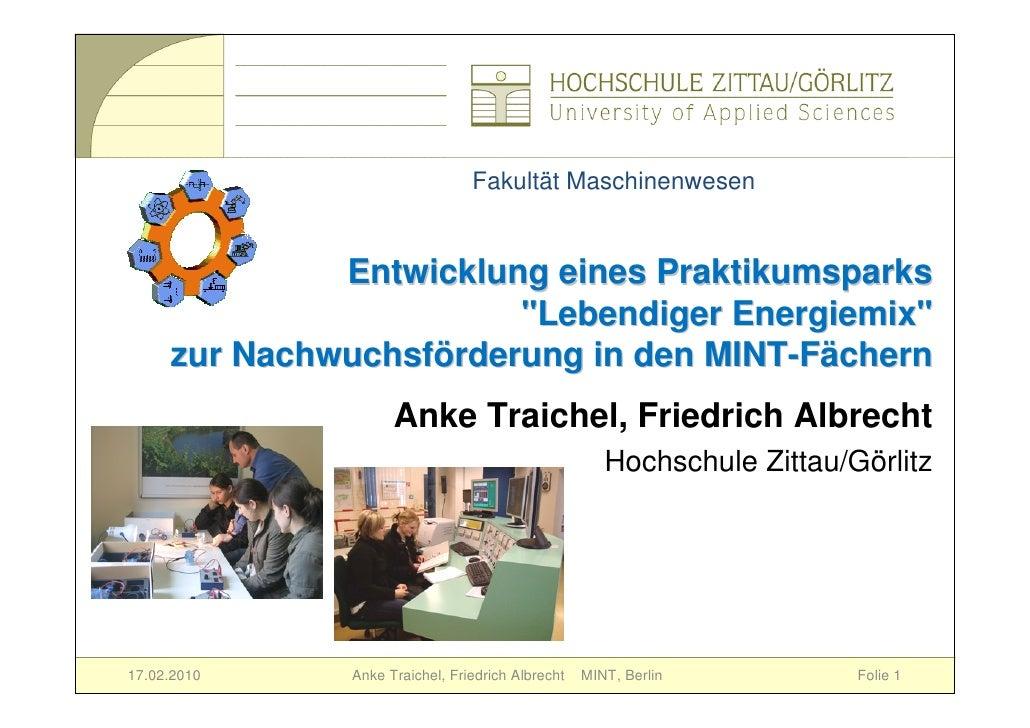 """Fakultät Maschinenwesen                 Entwicklung eines Praktikumsparks                         """"Lebendiger Energiemix"""" ..."""