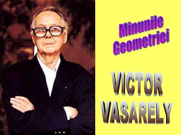 Minunile Geometriei VICTOR VASARELY
