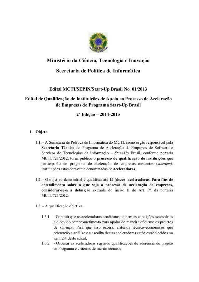 Ministério da Ciência, Tecnologia e Inovação Secretaria de Política de Informática     Edital MCTI/SEPIN/Start-...