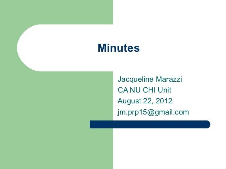 Minutes   Jacqueline Marazzi   CA NU CHI Unit   August 22, 2012   jm.prp15@gmail.com