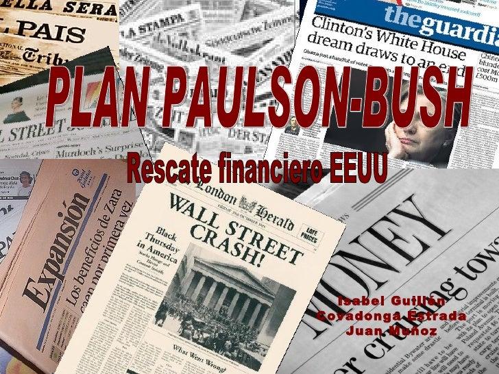 Rescate financiero EEUU PLAN PAULSON-BUSH Isabel Guillén Covadonga Estrada Juan Muñoz
