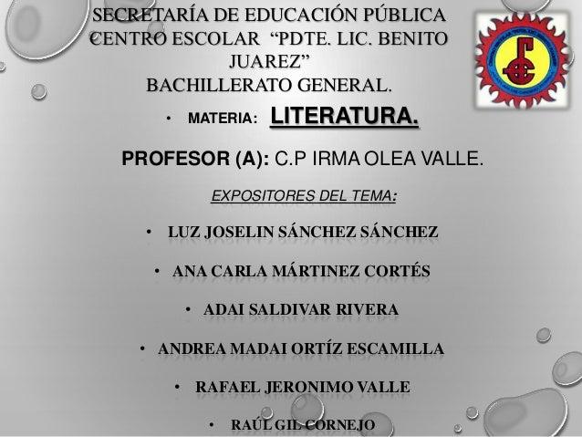 """SECRETARÍA DE EDUCACIÓN PÚBLICA CENTRO ESCOLAR """"PDTE. LIC. BENITO JUAREZ"""" BACHILLERATO GENERAL. • MATERIA: LITERATURA. PRO..."""