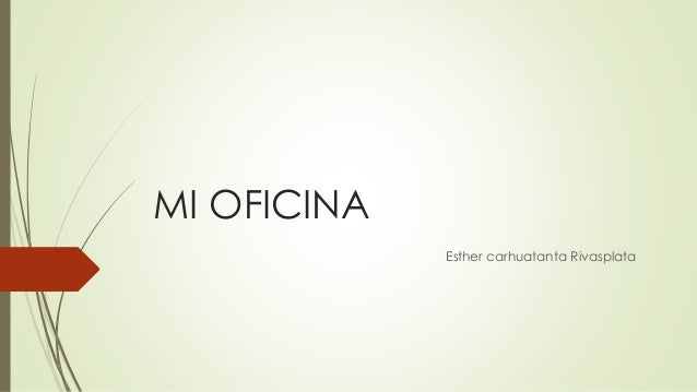 MI OFICINA Esther carhuatanta Rivasplata